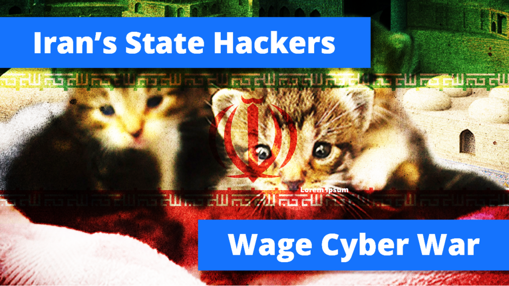 Iran's State-Sponsored Hackers Continue to Wage Cyber War