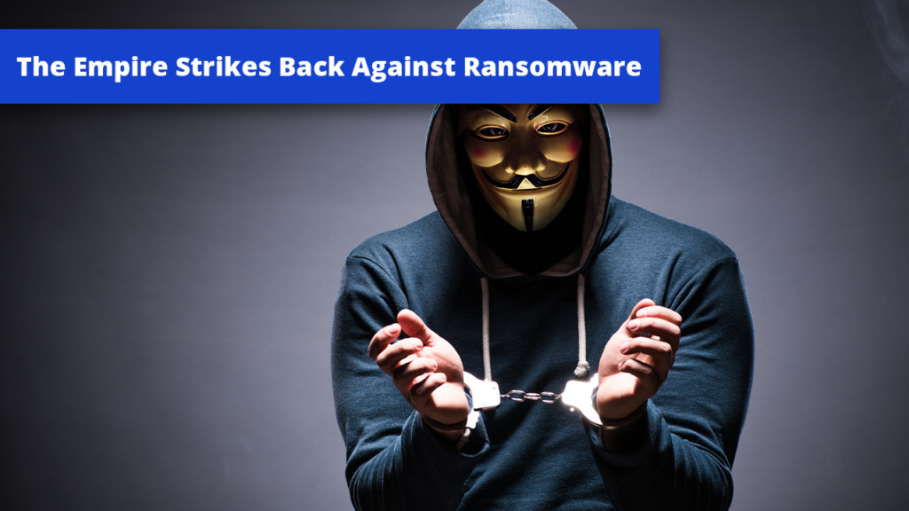 The Empire Strikes Back Against Ransomware