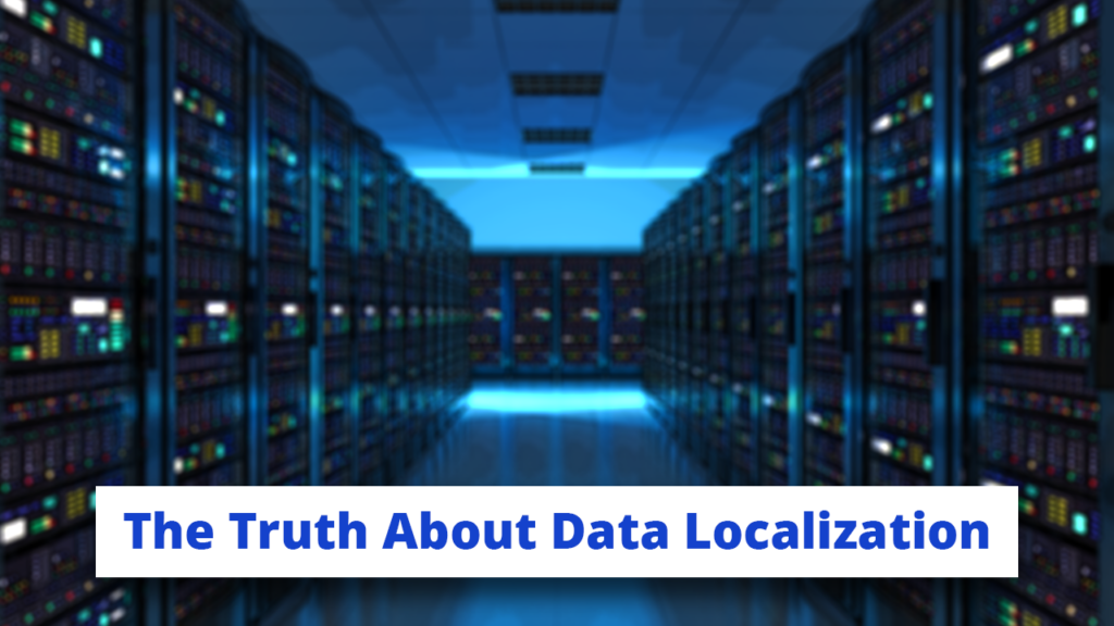 Why the Data Localization Movement is Misguided