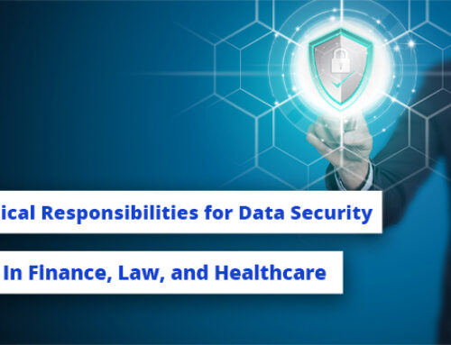 The Ethical Responsibility for Data Security in Finance, Law, and Healthcare
